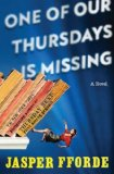 One of Our Thursdays Is Missing: A Novel by Jasper Fforde