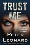 Trust Me: A Novel by Peter Leonard