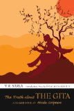 The Truth About the Gita: A Closer Look at Hindu Scripture by V.R. Narla