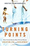 Turning Points: How Critical Events Have Driven Human Evolution, Life, and Development