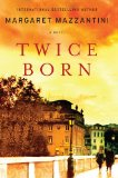 Twice Born: A Novel by Margaret Mazzantini