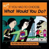 If you had to choose, what would you do? by Sandra McLeod Humphrey
