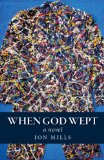 When God Wept [Kindle Edition]