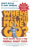 Where Does the Money Go? Rev Ed: Your Guided Tour to the Federal Budget Crisis by Scott Bittle and Jean Johnson