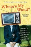 Where's My Wand?: One Boy's Magical Triumph over Alienation and Shag Carpeting by Eric Poole