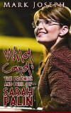 Wild Card: The Promise and Peril of Sarah Palin by Mark Joseph