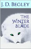 The Winter Blade (The Harbinger Relics Trilogy Book 1)