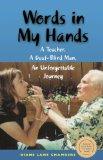 Words in My Hands: A Teacher, a Deaf-Blind Man, an Unforgettable Journey