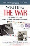 Writing the War: Chronicles of a World War II Correspondent