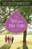 Tales from the Yoga Studio: A Novel (Edendale Yoga) by Rain Mitchell