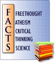 FACTS: Freethought - Atheism - Critical Thinking - Science