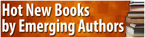 Hot New Books by Emerging Authors